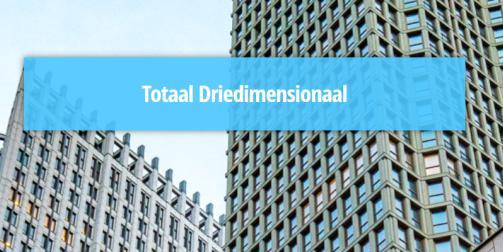 Totaal Driedimensionaal